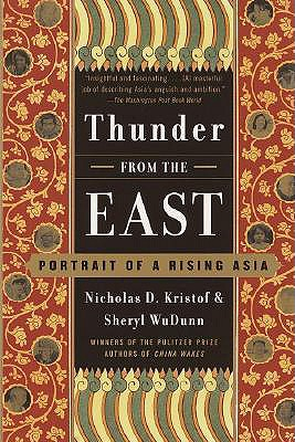 Thunder from the East: Portrait of a Rising Asia, Kristof, Nicholas D.; WuDunn, Sheryl