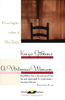 A Virtuous Woman (Oprah's Picks), Kaye Gibbons
