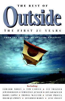 The Best of Outside: The First 20 Years, Outside Magazine Editors