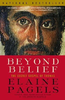 Beyond Belief: The Secret Gospel of Thomas, Pagels, Elaine