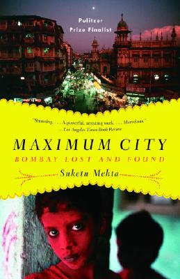 Maximum City: Bombay Lost and Found, Mehta, Suketu