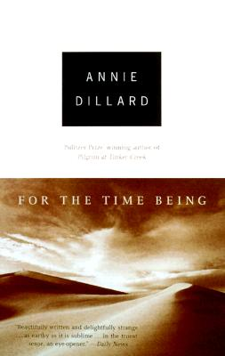 For the Time Being (Vintage), Annie Dillard