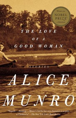 The Love of a Good Woman : Stories, Munro, Alice