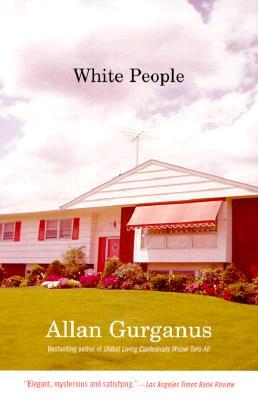 White People, Allan Gurganus