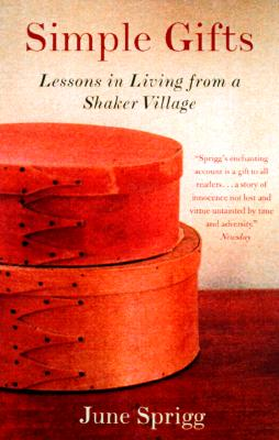 Simple Gifts: Lessons in Living from a Shaker Village, Sprigg, June