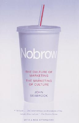 Image for Nobrow: The Culture of Marketing the Marketing of Culture