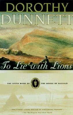 To Lie With Lions: The House of Niccolo, Dunnett, Dorothy