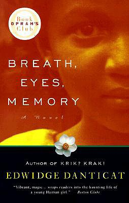 Breath, Eyes, Memory (Oprah's Book Club), Danticat, Edwidge
