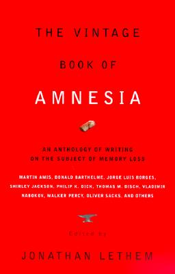 Image for The Vintage Book of Amnesia: An Anthology of Writing on the Subject of Memory Loss