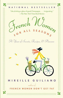 Image for French Women for All Seasons: A Year of Secrets, Recipes, & Pleasure