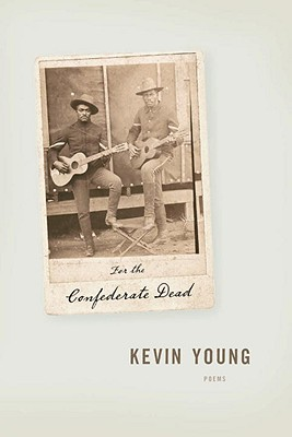 For the Confederate Dead, Kevin Young