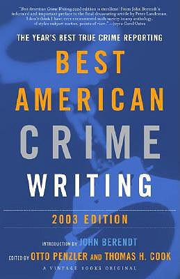 Best American Crime Writing 2003, Otto Penzler And Thomas H Cook (ed)