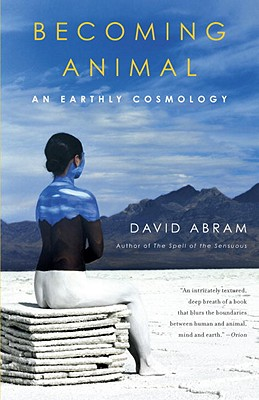 Becoming Animal: An Earthly Cosmology, Abram, David