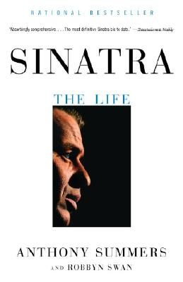 Sinatra: The Life, Anthony Summers, Robbyn Swan