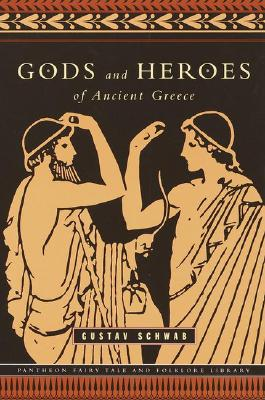 Image for Gods and Heroes of Ancient Greece (Pantheon Fairy Tale & Folklore Library.)