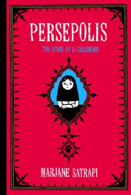 Persepolis: The Story of a Childhood (Pantheon Graphic Novels), Satrapi, Marjane