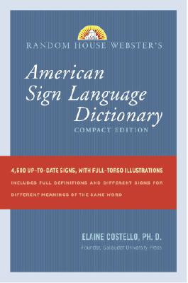 Random House Webster's Compact American Sign Language Dictionary, Elaine Costello Ph.D.