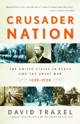 Image for Crusader Nation: The United States in Peace and the Great War: 1898-1920