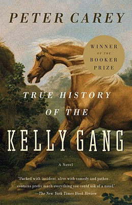 TRUE HISTORY OF THE KELLY GANG, CAREY, PETER
