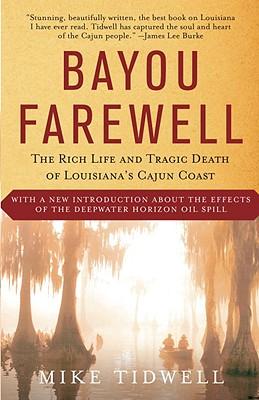 Image for Bayou Farewell : The Rich Life and Tragic Death of Louisianas Cajun Coast