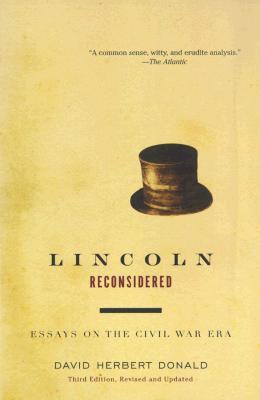 Lincoln Reconsidered: Essays on the Civil War Era, Donald, David Herbert