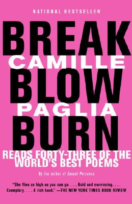 Image for Break, Blow, Burn: Camille Paglia Reads Forty-three of the World's Best Poems