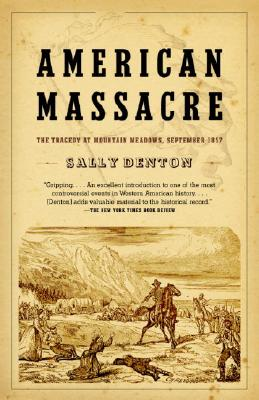 Image for American Massacre: The Tragedy at Mountain Meadows, September 1857