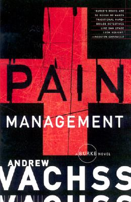 Pain Management: A Burke Novel, Andrew Vachss