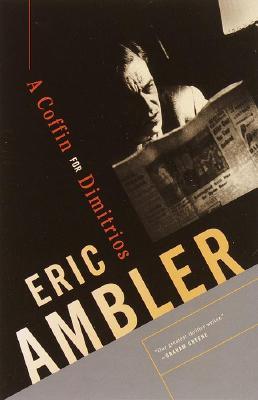A Coffin for Dimitrios, Eric Ambler