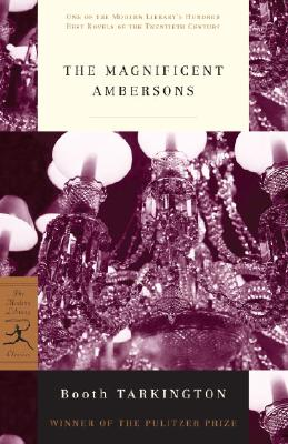 The Magnificent Ambersons (Modern Library 100 Best Novels), Booth Tarkington