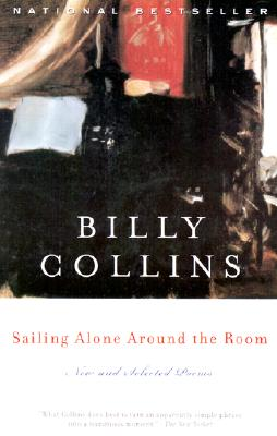 Sailing Alone Around the Room: New and Selected Poems, Billy Collins