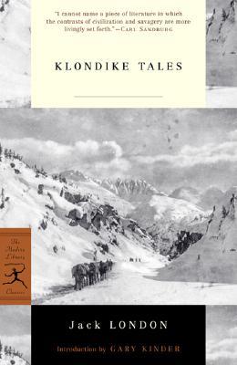 Klondike Tales (Modern Library Classics), London, Jack