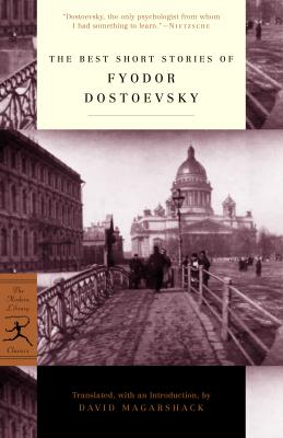 The Best Short Stories of Fyodor Dostoevsky, FYODOR DOSTOYEVSKY, DAVID MAGARSHACK