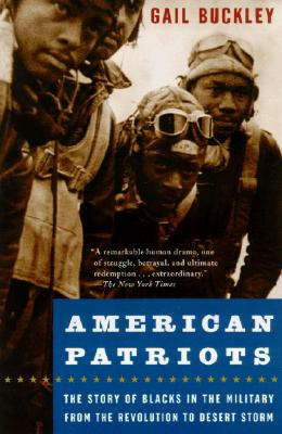 Image for American Patriots The Story of Blacks in the Military from the Revolution to Desert Storm