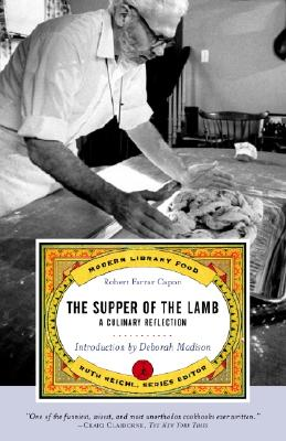 The Supper of the Lamb: A Culinary Reflection (Modern Library Paperbacks), ROBERT FARRAR CAPON