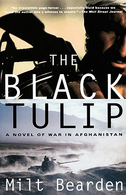 The Black Tulip: A Novel of War in Afghanistan, Milt Bearden