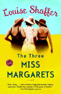 The Three Miss Margarets: A Novel (Ballantine Reader's Circle), LOUISE SHAFFER