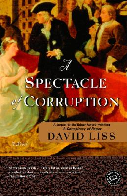 A Spectacle of Corruption: A Novel, DAVID LISS