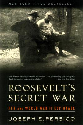 Roosevelt's Secret War: FDR and World War II Espionage, Persico, Joseph E.