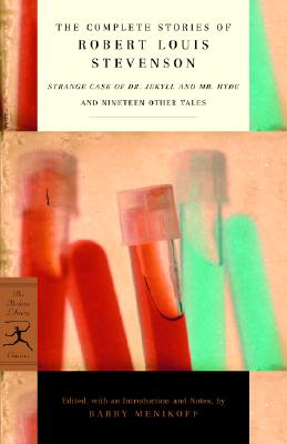 Image for The Complete Stories of Robert Louis Stevenson: Strange Case of Dr. Jekyll and Mr. Hyde and Nineteen Other Tales (Modern Library Classics)