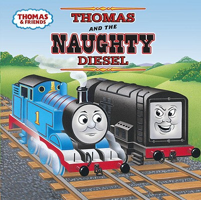 Image for Thomas and the Naughty Diesel (Pictureback(R))
