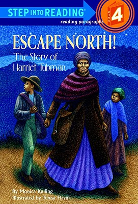 Escape North! The Story of Harriet Tubman (Step-Into-Reading, Step 4), Monica Kulling