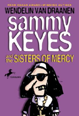 Sammy Keyes and the Sisters of Mercy, Van Draanen, Wendelin