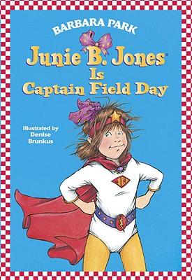 Junie B. Jones Is Captain Field Day  (Junie B. Jones #16), BARBARA PARK