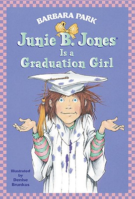 Junie B. Jones Is a Graduation Girl, BARBARA PARK
