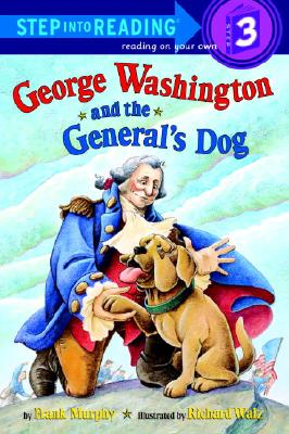George Washington and the General's Dog (Step-Into-Reading, Step 3), Frank Murphy