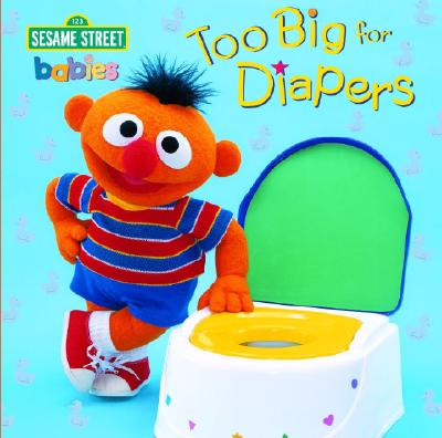 "Too Big for Diapers (Sesame Street) (Too Big Board Books), ""House, Random"""