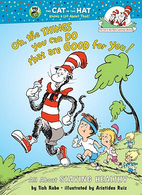 Image for Oh, The Things You Can Do That Are Good for You: All About Staying Healthy (Cat in the Hat's Learning Library)