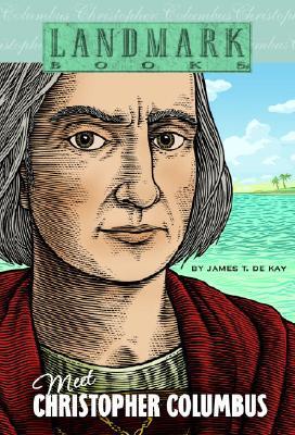 Meet Christopher Columbus (Landmark Books), James T. de Kay