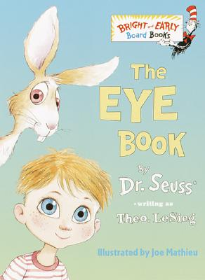 The Eye Book (Bright & Early Board Books(TM)), LeSieg, Theo.